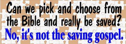 Picky or Different Gospel?